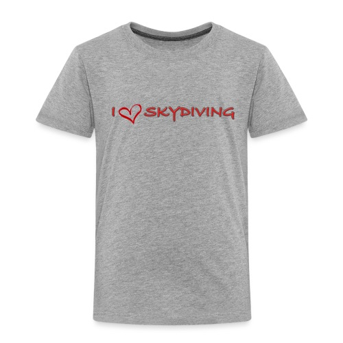 I love skydiving T-shirt/BookSkydive - Toddler Premium T-Shirt