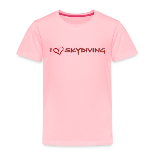 I love skydiving T-shirt/BookSkydive - Toddler Premium T-Shirt