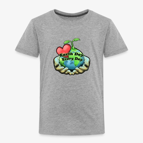 Earth Day Every Day Heart Love Shirt - Toddler Premium T-Shirt