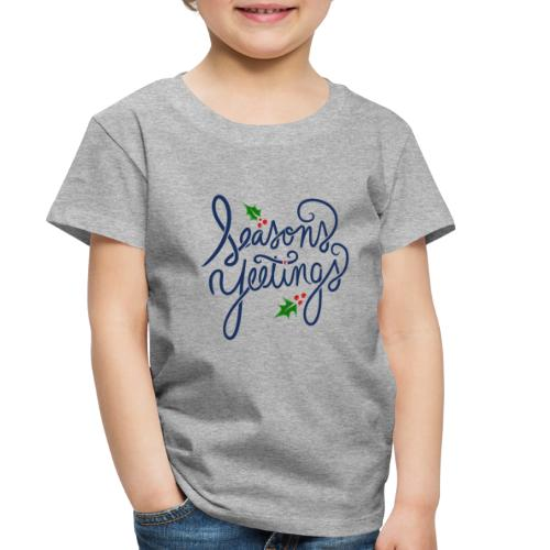 Seasons Yeetings - Toddler Premium T-Shirt