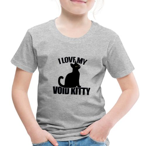 I love my void kitty - Toddler Premium T-Shirt