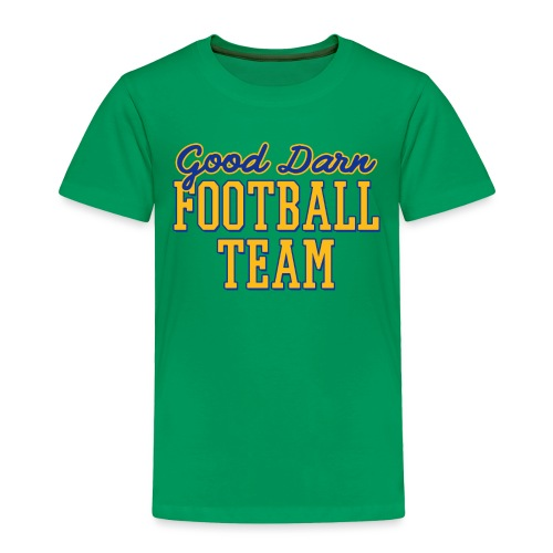 Good Darn Football Team - Toddler Premium T-Shirt