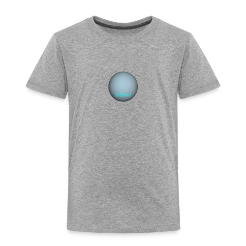 Uranus is nice - Toddler Premium T-Shirt