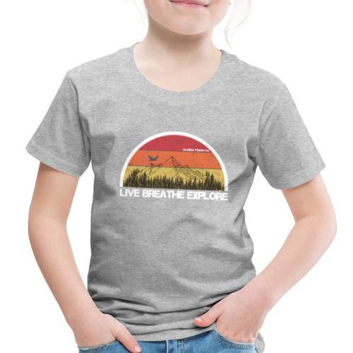 Live Breathe Explore Mountain - Toddler Premium T-Shirt
