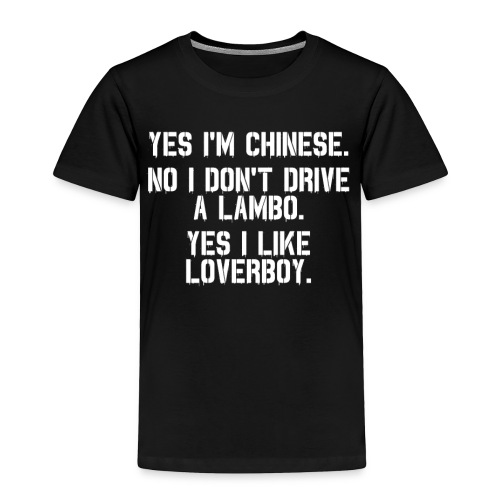Yes i'm Chinese #2 - Toddler Premium T-Shirt