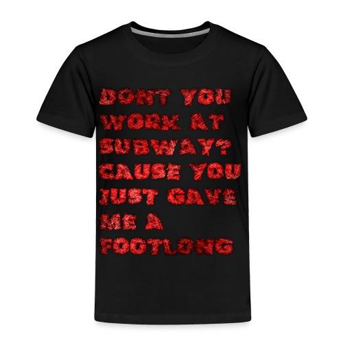 footlong - Toddler Premium T-Shirt