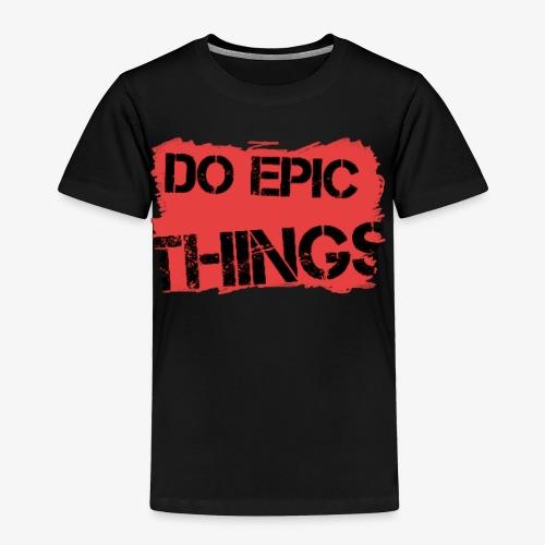 Litty crayola Do Epic Things Youtube Logo - Toddler Premium T-Shirt