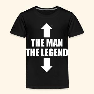 THE MAN THE LEGEND - Toddler Premium T-Shirt