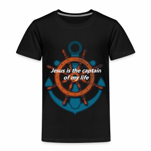 Jesus is the captain of my life Shirts - Toddler Premium T-Shirt