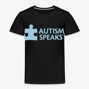 Autism speaks....dont listen. - Toddler Premium T-Shirt
