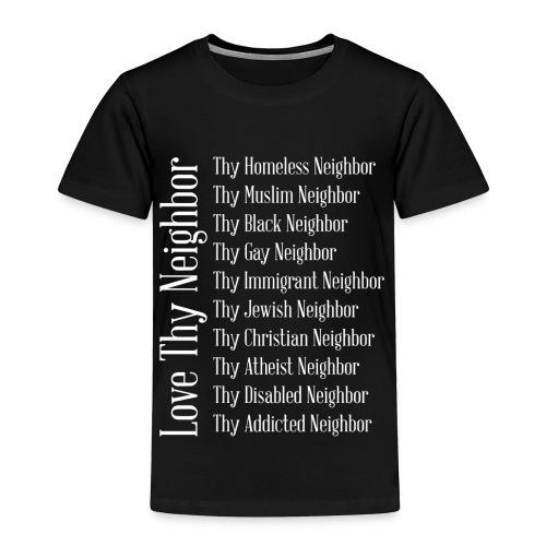 Love Thy Neighbor Free Thinker Equality T-Shirt - Toddler Premium T-Shirt