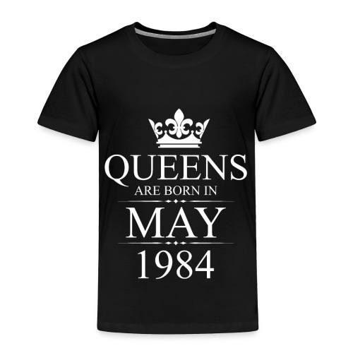 Queens Born In May 1984 34th Birthday Gift - Toddler Premium T-Shirt