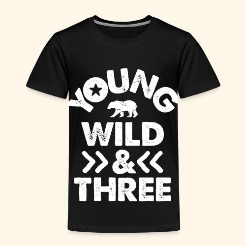 YOUNG WILD AND THREE TSHIRT - Wild Things Shirt - Toddler Premium T-Shirt