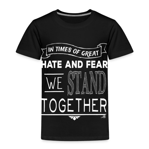 We Stand Together - Streetwear - Toddler Premium T-Shirt