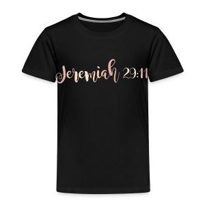 Jeremiah 29:11 - Toddler Premium T-Shirt