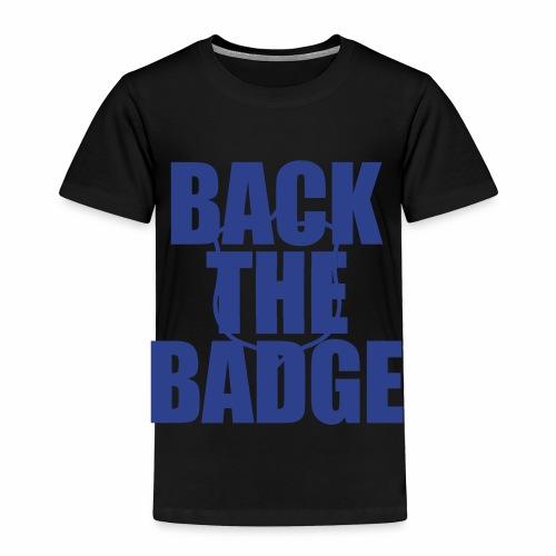 BackTheBadge - Toddler Premium T-Shirt