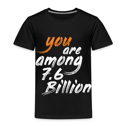 You are among T-shirts - Toddler Premium T-Shirt