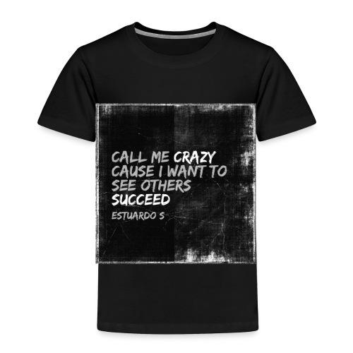 Crazy - Toddler Premium T-Shirt