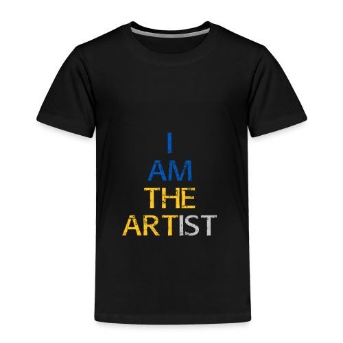 I Am The Artist -Text Only - Toddler Premium T-Shirt