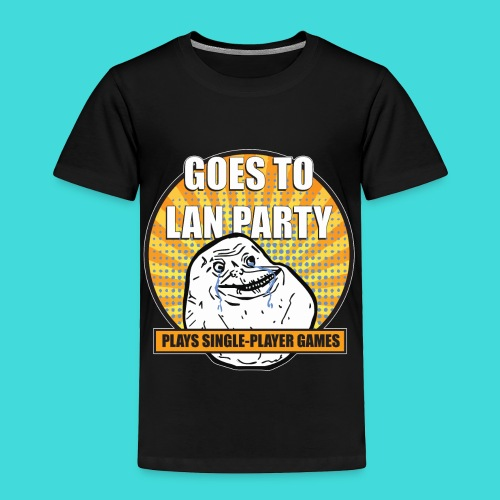 lanparty_singleplayer_meme - Toddler Premium T-Shirt
