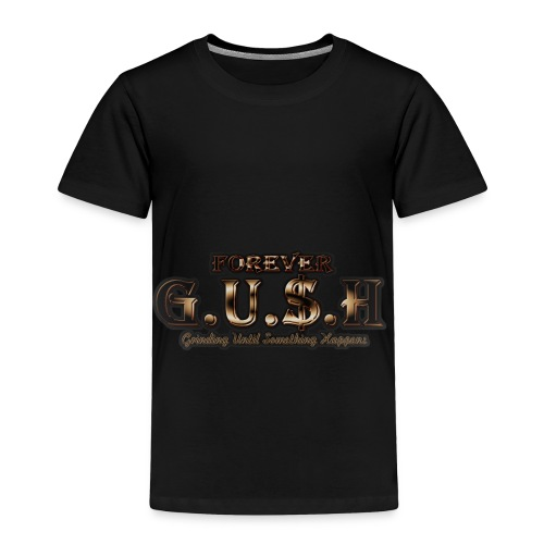 Forever GUSH (GOLD) - Toddler Premium T-Shirt