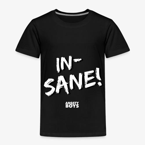 Insane! Graphic - Toddler Premium T-Shirt