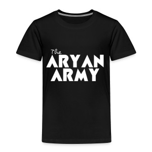 The ARYAN ARMY - Toddler Premium T-Shirt