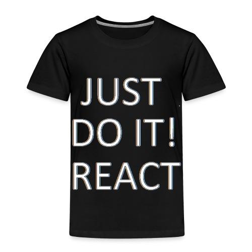 just do it react white - Toddler Premium T-Shirt
