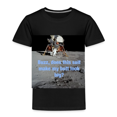 Does this Spacesuit make my butt look big? - Toddler Premium T-Shirt