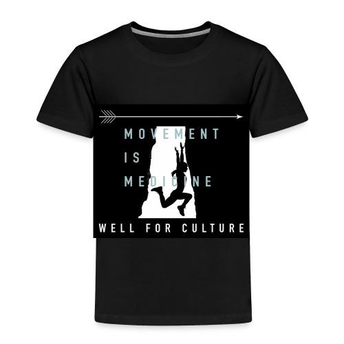 MOVEMENT IS MEDICINE - Toddler Premium T-Shirt