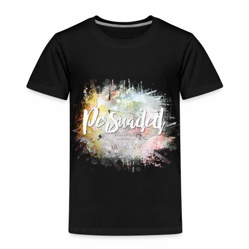 Persuaded Bloom - Toddler Premium T-Shirt