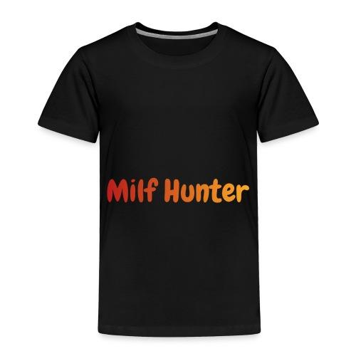 Milf Hunter - Toddler Premium T-Shirt
