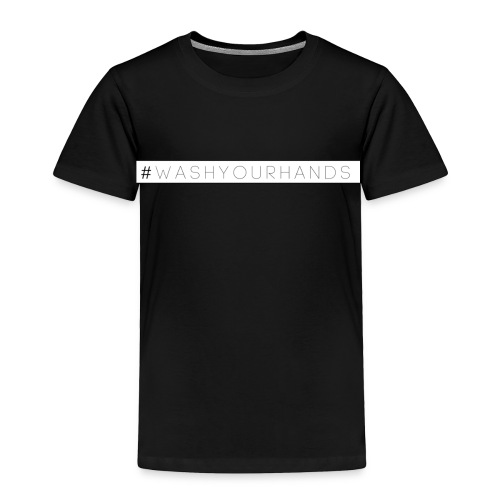 #WashYourHands Movement by Its Od - Toddler Premium T-Shirt