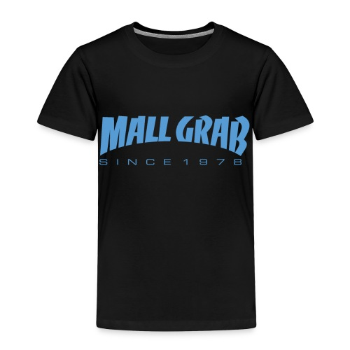 Mall Grab since 1978 - Toddler Premium T-Shirt