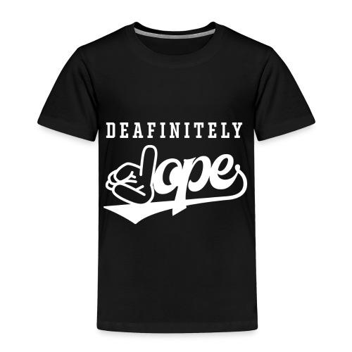 Deafinitely Dope Logo In White - Toddler Premium T-Shirt