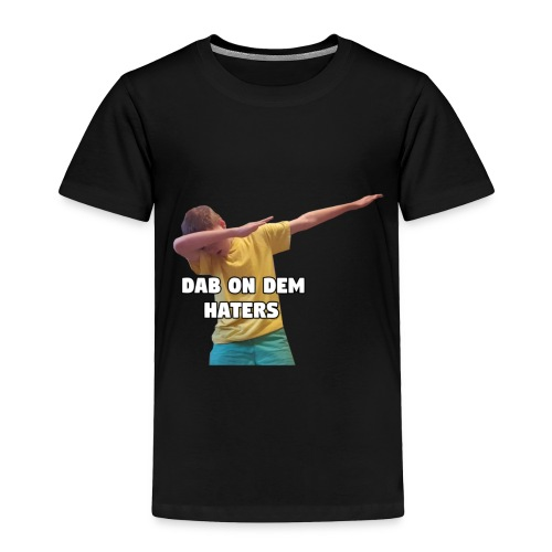 Dab On your haters - Toddler Premium T-Shirt
