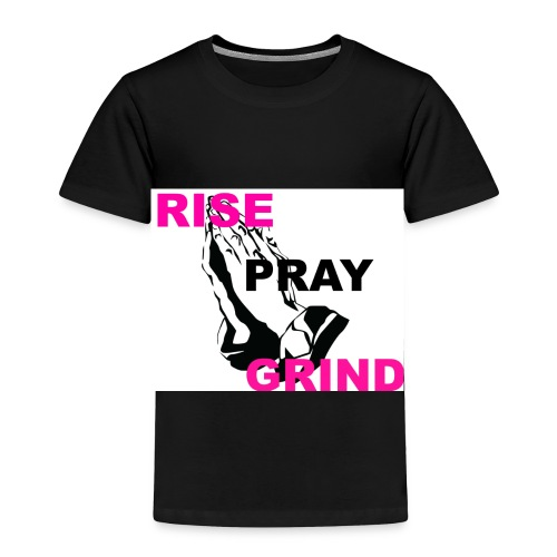 RISE_PRAY_GRIND_2 - Toddler Premium T-Shirt