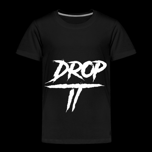 DROP IT Original Logo - Toddler Premium T-Shirt