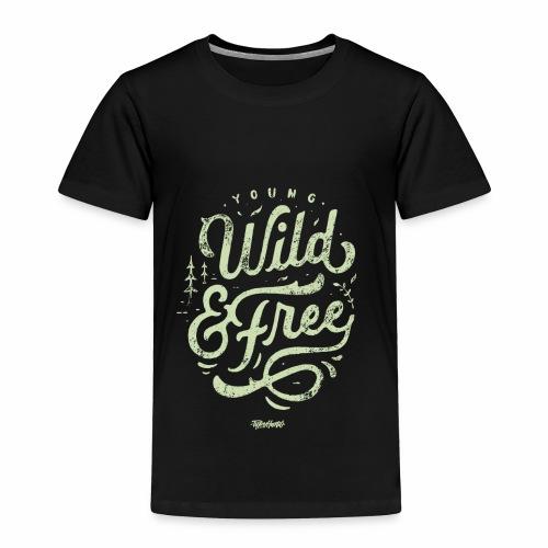 Wild Series - Young, Wild & Free - Toddler Premium T-Shirt