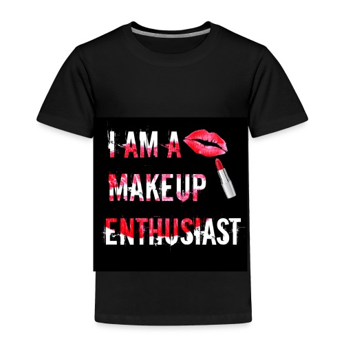 MAKEUP ENTHUSIAST (VERSION 2) - Toddler Premium T-Shirt