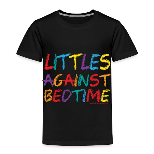 Littles_Against_Bedtime - Toddler Premium T-Shirt