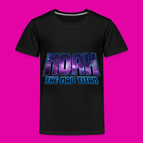 Noah The Mad Titan - Toddler Premium T-Shirt
