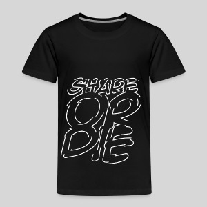ALIENS WITH WIGS | Share Or Die - Toddler Premium T-Shirt