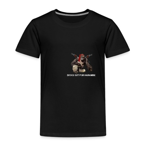 dicks out for harambe - Toddler Premium T-Shirt