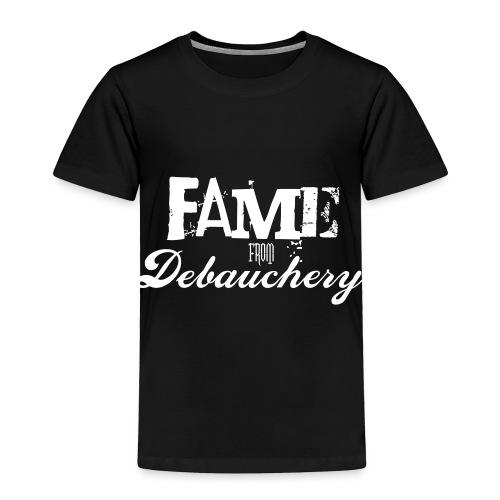 Fame from Debauchery - Toddler Premium T-Shirt