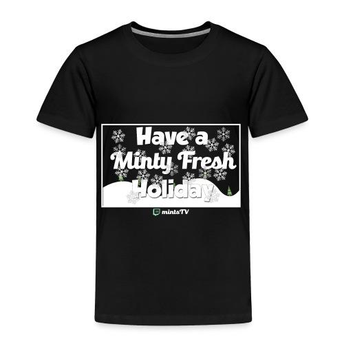 Minty Fresh Holidays - Toddler Premium T-Shirt