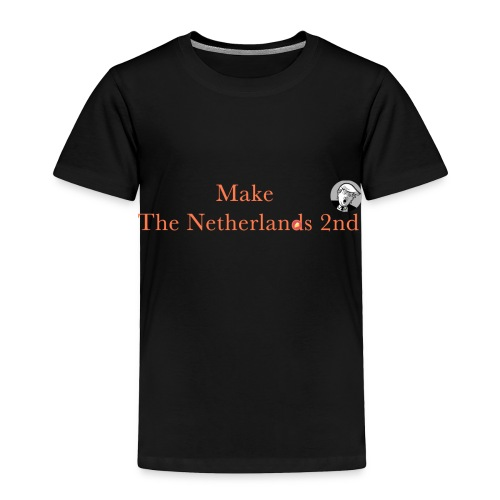 Make The Netherlands 2nd - Toddler Premium T-Shirt