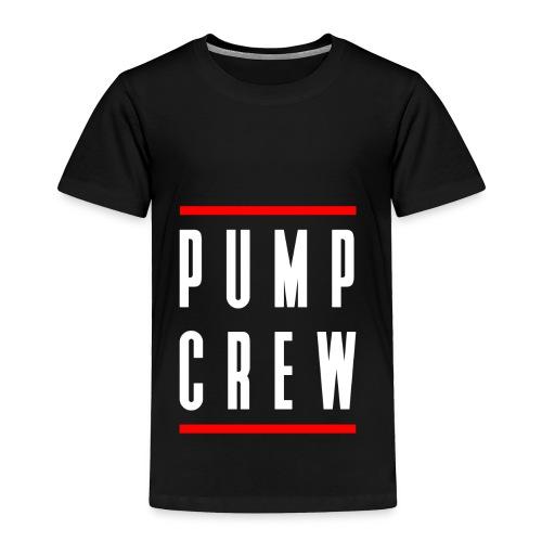 Pump Crew - Toddler Premium T-Shirt