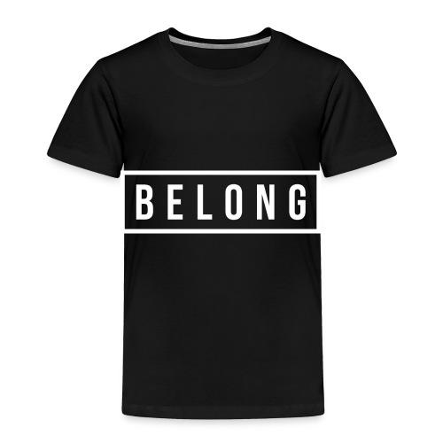 Belong White - Toddler Premium T-Shirt