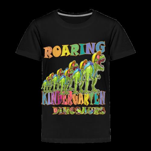 playRN | Roaring Kindergarten Dinosaur T-Shirt - Toddler Premium T-Shirt
